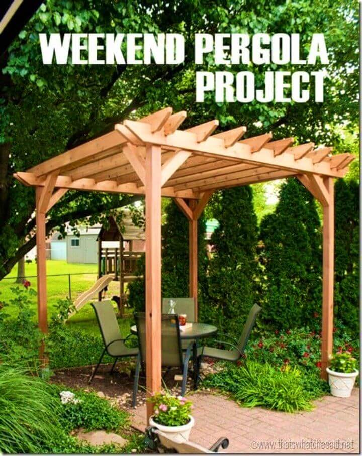How To Build Pergola Weekend Project