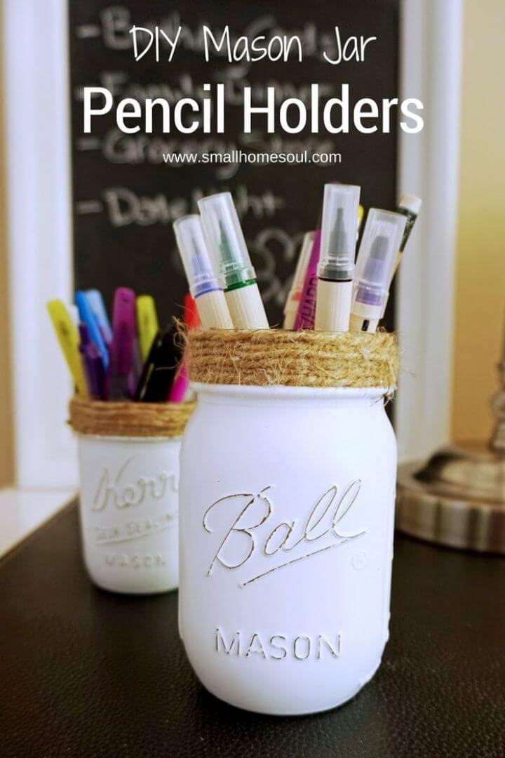 Make Mason Jar Pencil Holders