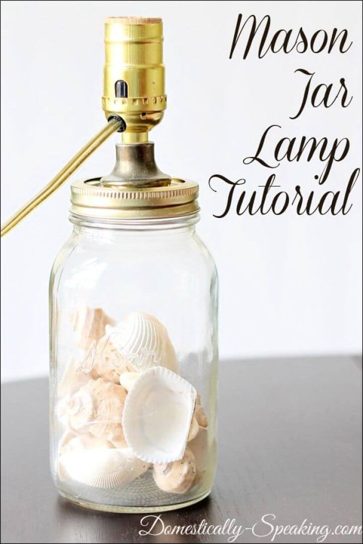 Wonderful DIY Mason Jar Lamp Tutorial