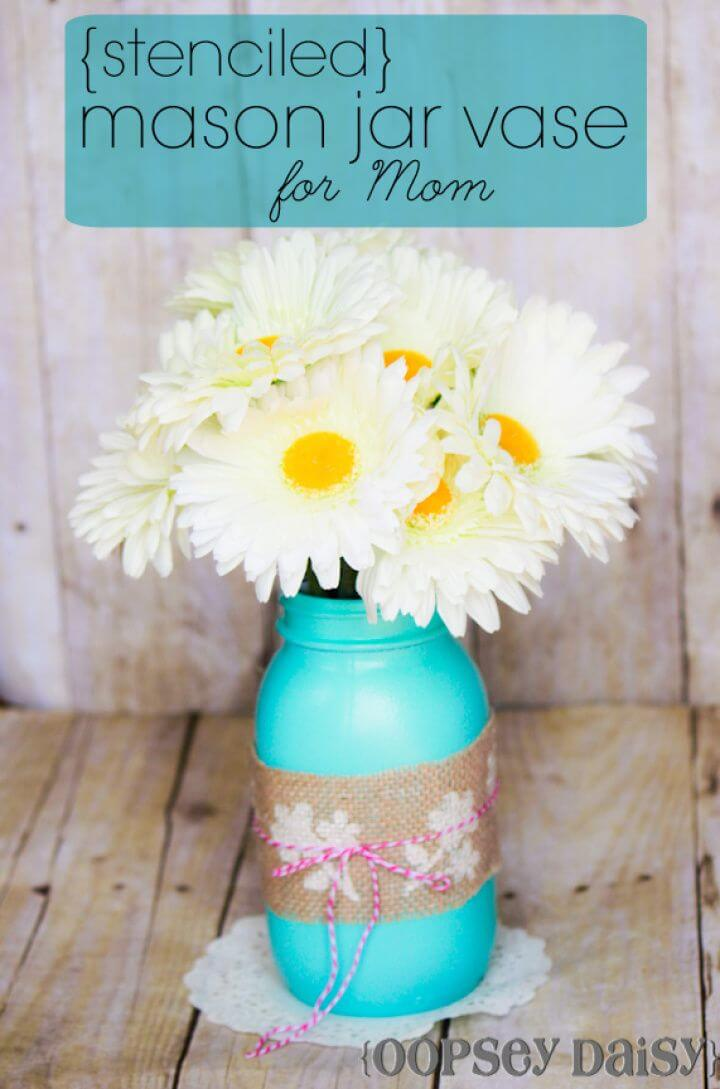 How to Make Stenciled Mason Jar Vase